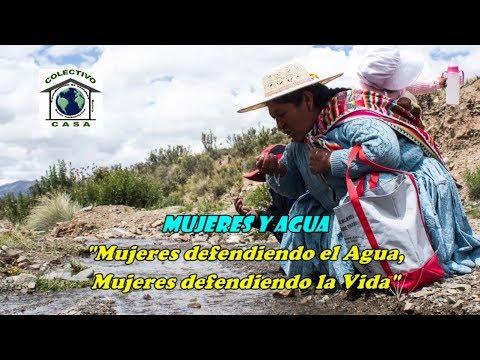 MUJERES DEFENDIENDO EL AGUA, MUJERES DEFENDIENDO LA VIDA