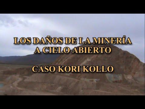 LOS DAÑOS DE LA MINERIA A CIELO ABIERTO KORI KOLLO CHUQUIÑA